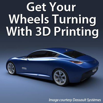 Get Your Wheels Turning With 3D Printing